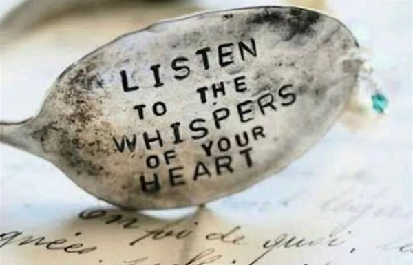 Listening to the Whispers of Your Heart